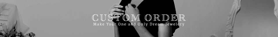 CUSTOM ORDER Make Your One and Only Dream Jewelery
